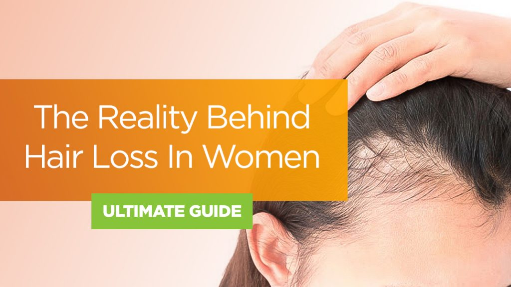 The Reality Behind Hair Loss In Women (2020 Guide)